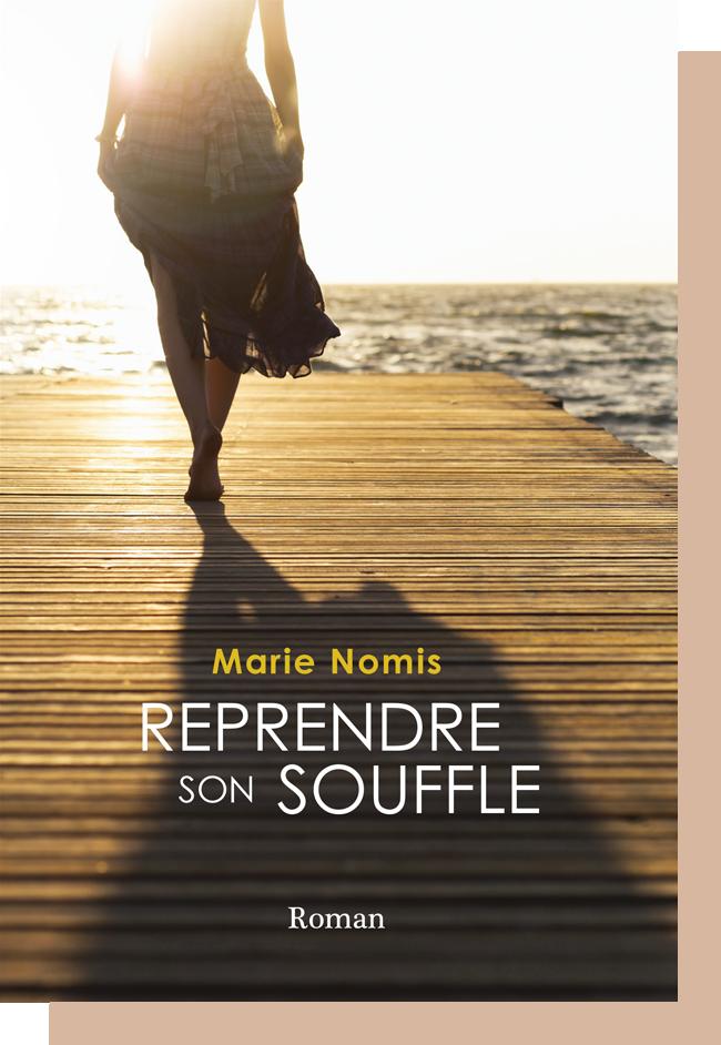 Marie Nomis - Reprendre son souffle